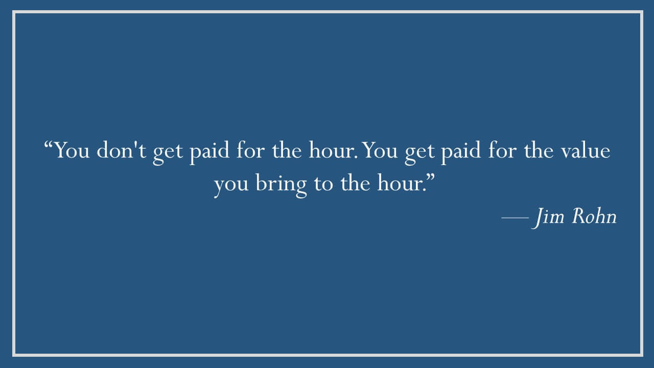 Jim Rohn – The Value You Bring to the Hour
