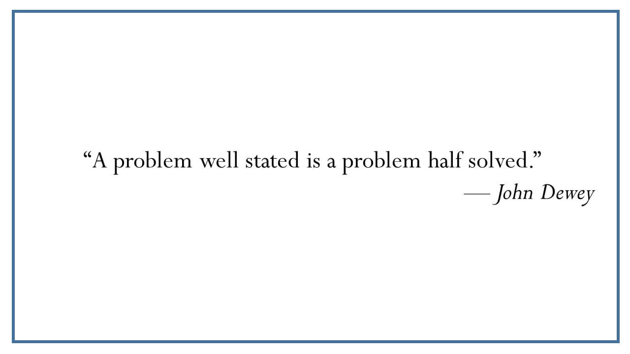 John Dewey on Starting with a Problem to be Solved